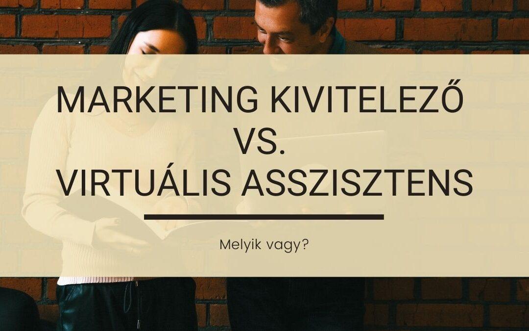 Marketing Kivitelező vs. Virtuális Asszisztens